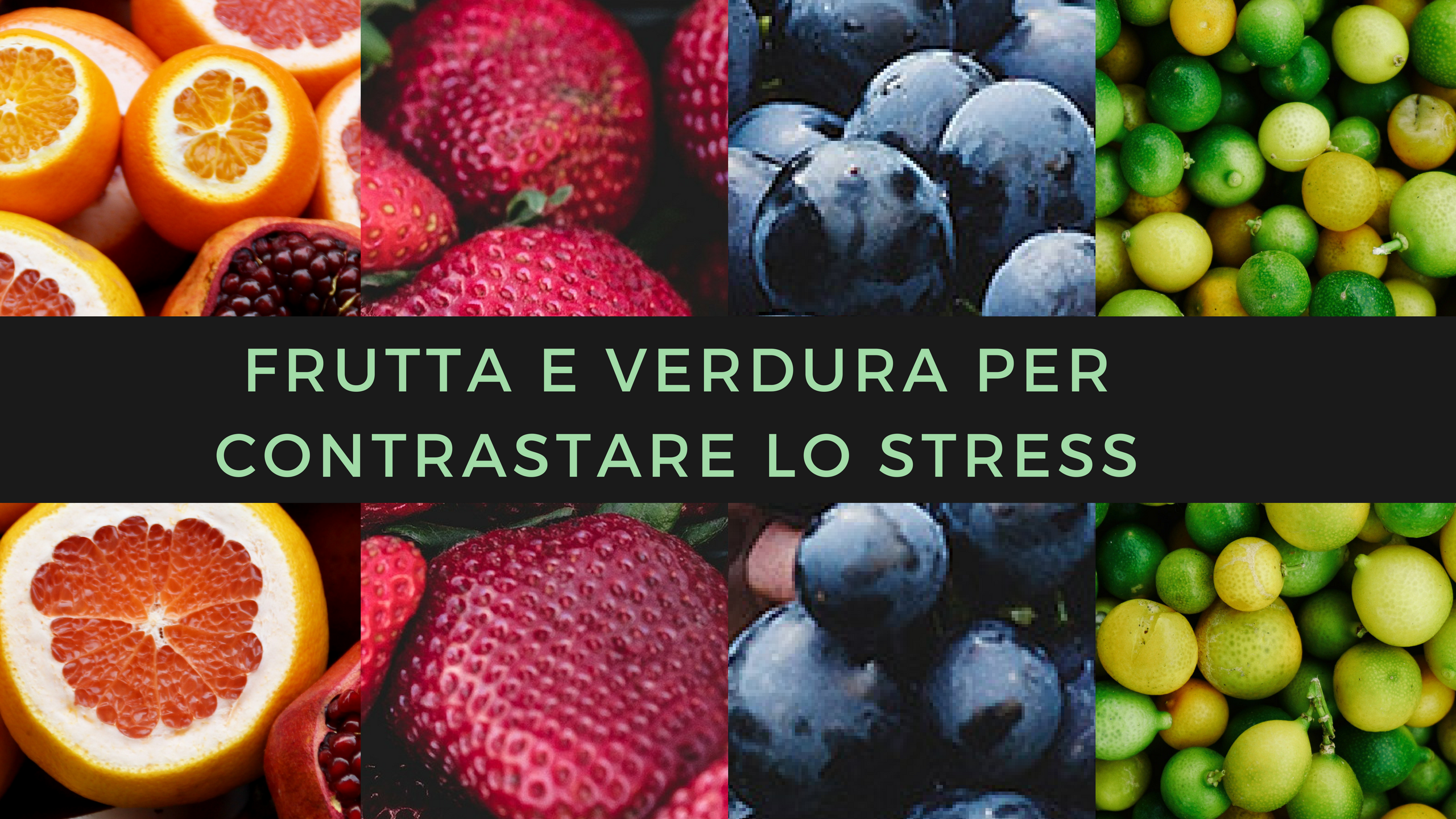 Frutta e verdura per contrastare lo stress