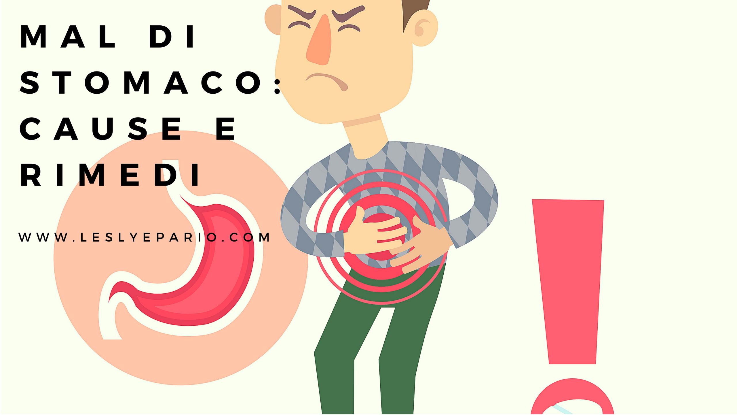 Problemi di stomaco? Cause e Rimedi