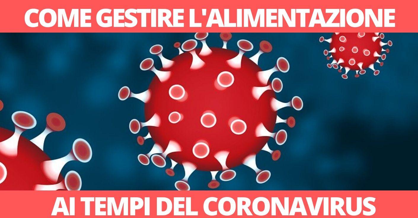 Come gestire l'alimentazione ai tempi del Coronavirus?