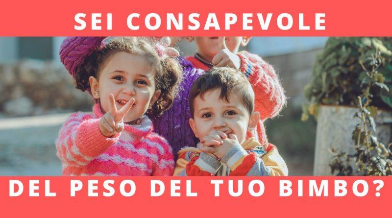 Bambini e obesità: sei consapevole del peso del tuo bimbo?