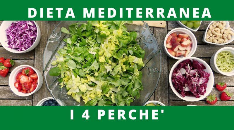 DIETA MEDITERRANEA:  I 4 PERCHE'